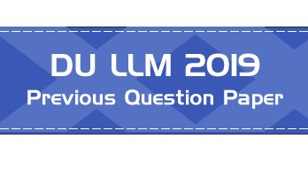 DU LLM Previous Question Paper 2019 Delhi University LLM PG Mock Test Series Free Demo