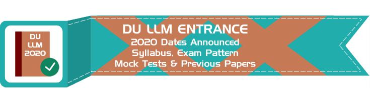 DU LLM 2020 Exam Dates Syllabus Mock Test Series Previous Question Papers
