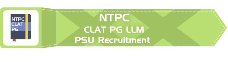 NTPC PSU Recruitment CLAT PG syllabus GD PI GT Eligibility Age Limit Details Mock Test