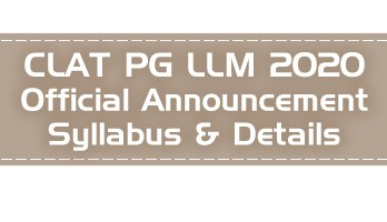 CLAT PG 2020 LLM Entrance Official Announcement Dates Syllabus Pattern Previous Question Papers Mock Tests Model Paper