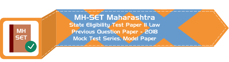 MH-SET Maharashtra State Eligibility Test Previous Question Paper Law 2018 P III Mock Test Series Model Papers
