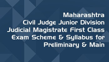 Maharashtra Civil Judge Junior Division Judicial Magistrate First Class Exam Scheme Syllabus for Preliminary Main