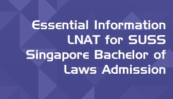 Essential Information LNAT for SUSS Singapore Bachelor of Laws LLB Admission LawMint