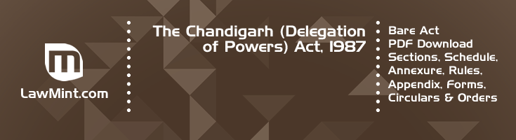 The Chandigarh Delegation of Powers Act 1987 Bare Act PDF Download 2
