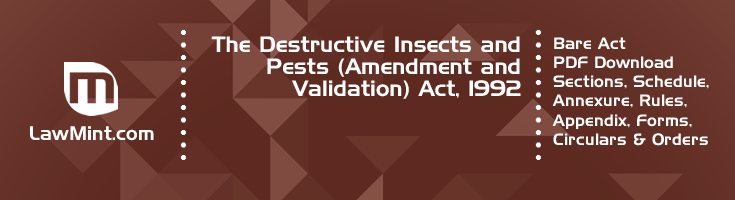 The Destructive Insects and Pests Amendment and Validation Act 1992 Bare Act PDF Download 2
