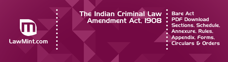 The Indian Criminal Law Amendment Act 1908 Bare Act PDF Download 2