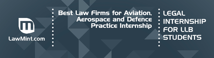Best Law Firms for Aviation Aerospace and Defence Practice Internship LLB Students