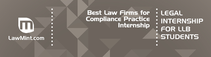 Best Law Firms for Compliance Practice Internship LLB Students