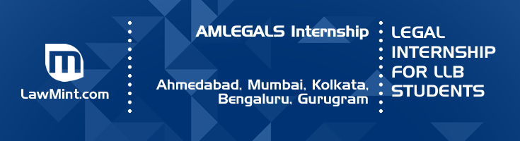 amlegals internship application eligibility experience ahmedabad mumbai kolkata bengaluru gurugram