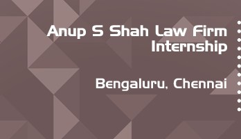 anup s shah law firm internship application eligibility experience bengaluru chennai