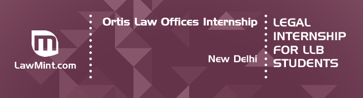 ortis law offices internship application eligibility experience new delhi