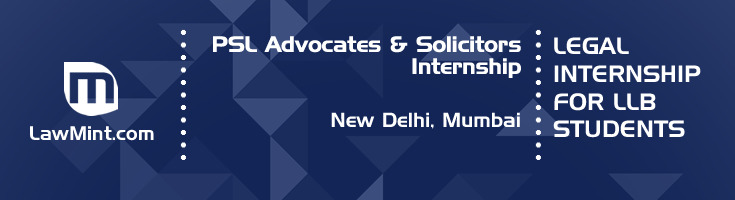 psl advocates and solicitors internship application eligibility experience new delhi mumbai