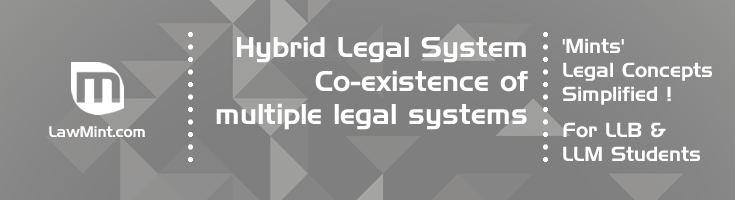 Hybrid Legal System Co existence of multiple legal systems LawMint For LLB and LLM students