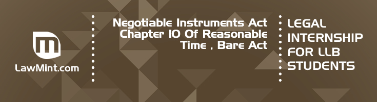 Negotiable Instruments Act Chapter 10 Of Reasonable Time Bare Act