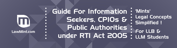 Guide For Information Seekers CPIOs Public Authorities under RTI Act 2005 LawMint For LLB and LLM students