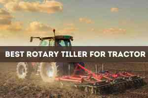 best rotary tiller for tractor