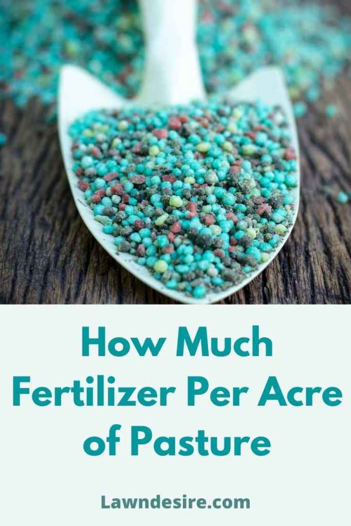 fertilizer per acre of pasture