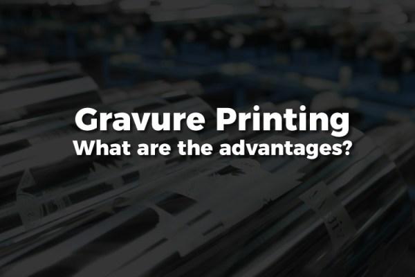 Advantages of Gravure Printing Rotogravure