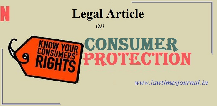 The Concept of and need for Consumer Protection - Law Times