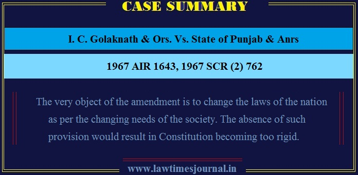I C Golaknath Ors Vs State Of Punjab Anrs Case Summary