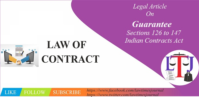 Guarantee - Sections 126 to 147 of the Indian Contracts Act