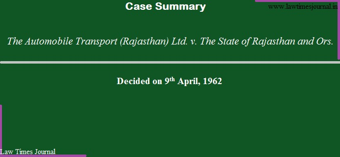 The Automobile Transport (Rajasthan) Ltd. v. The State of Rajasthan and Ors.