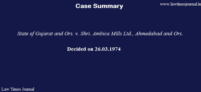 State of Gujarat & ors. vs. Shri Ambica Mills ltd.