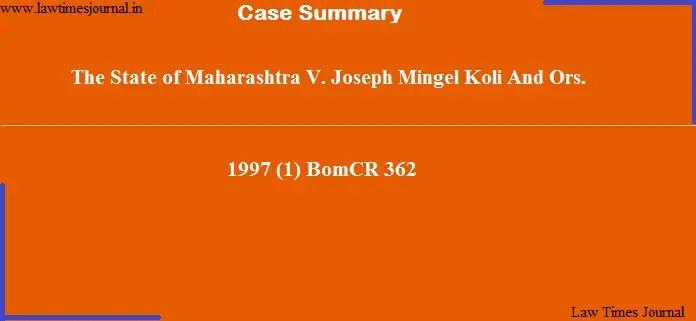 The State of Maharashtra vs. Joseph Mingel Koli & Ors.