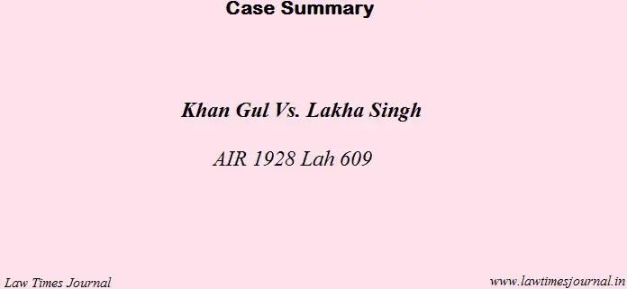 Khan Gul vs. Lakha Singh