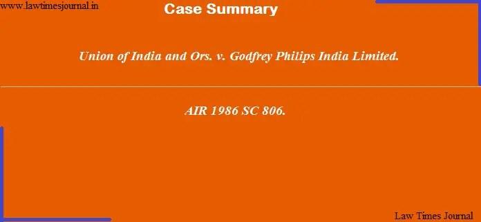 Union of India & Ors. vs. Godfrey Philips India Ltd.