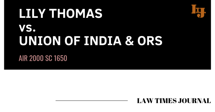 Lily Thomas vs. Union of India & ors.