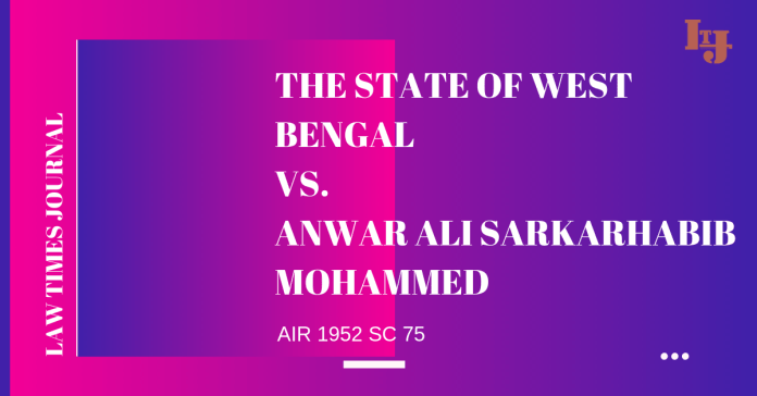 The State of West Bengal vs. Anwar Ali Sarkarhabib Mohammed