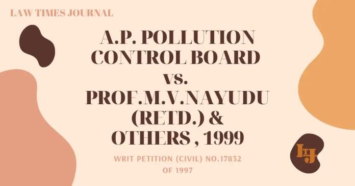 A.P. Pollution Control Board vs Prof.M.V.Nayudu (Retd.) & Others
