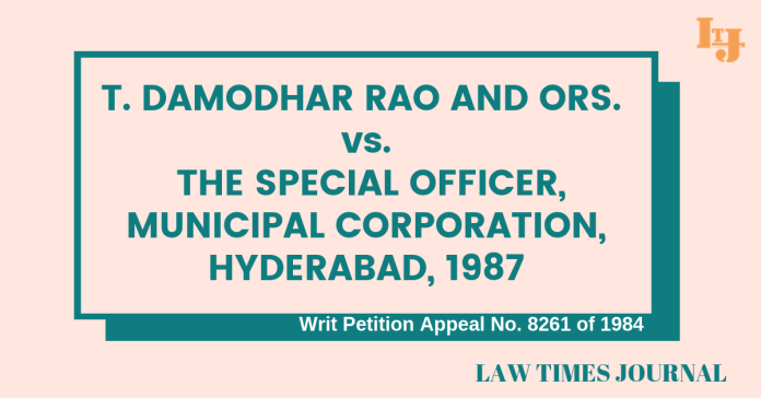 T. Damodhar Rao And Ors. vs The Special Officer, Municipal corporation , Hyderabad