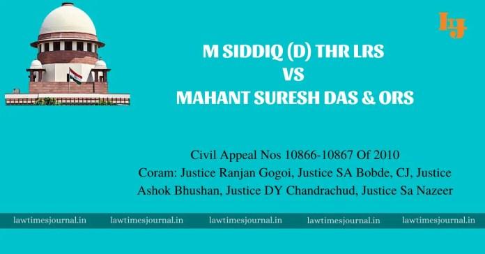 M Siddiq (D) Thr Lrs vs. Mahant Suresh Das & Ors