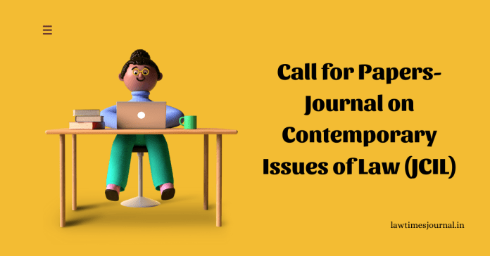 Call for Papers- Journal on Contemporary Issues of Law (JCIL)