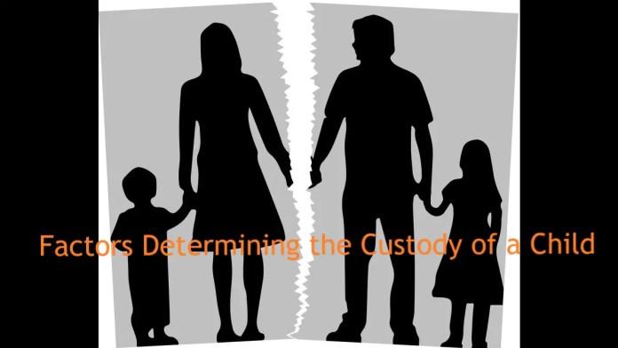 Factors Determining the Custody of a Child