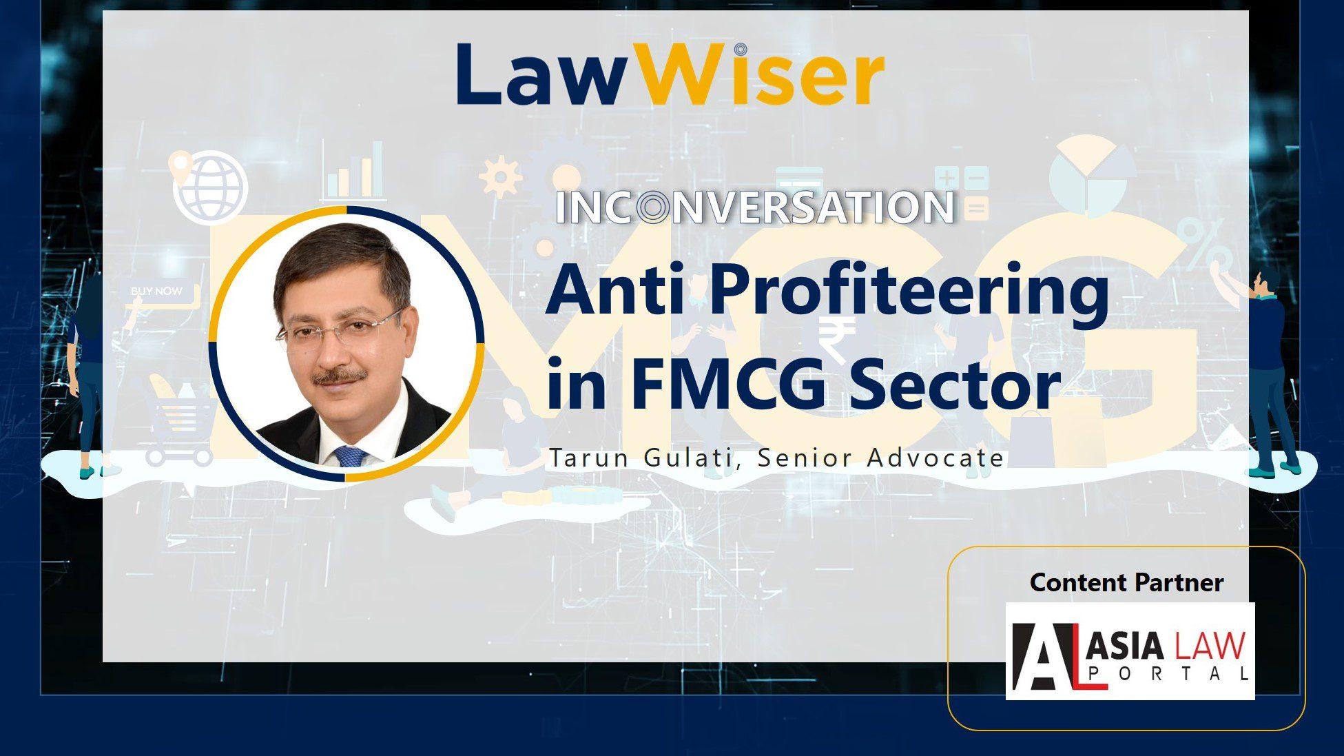 LawWiser | Anti-Profiteering in the FMCG Sector | Tarun Gulati