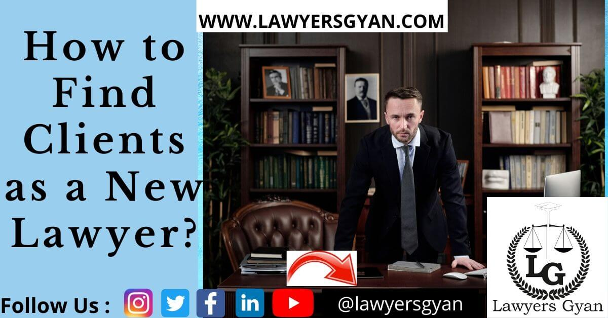 How to Find Clients as a New Lawyer