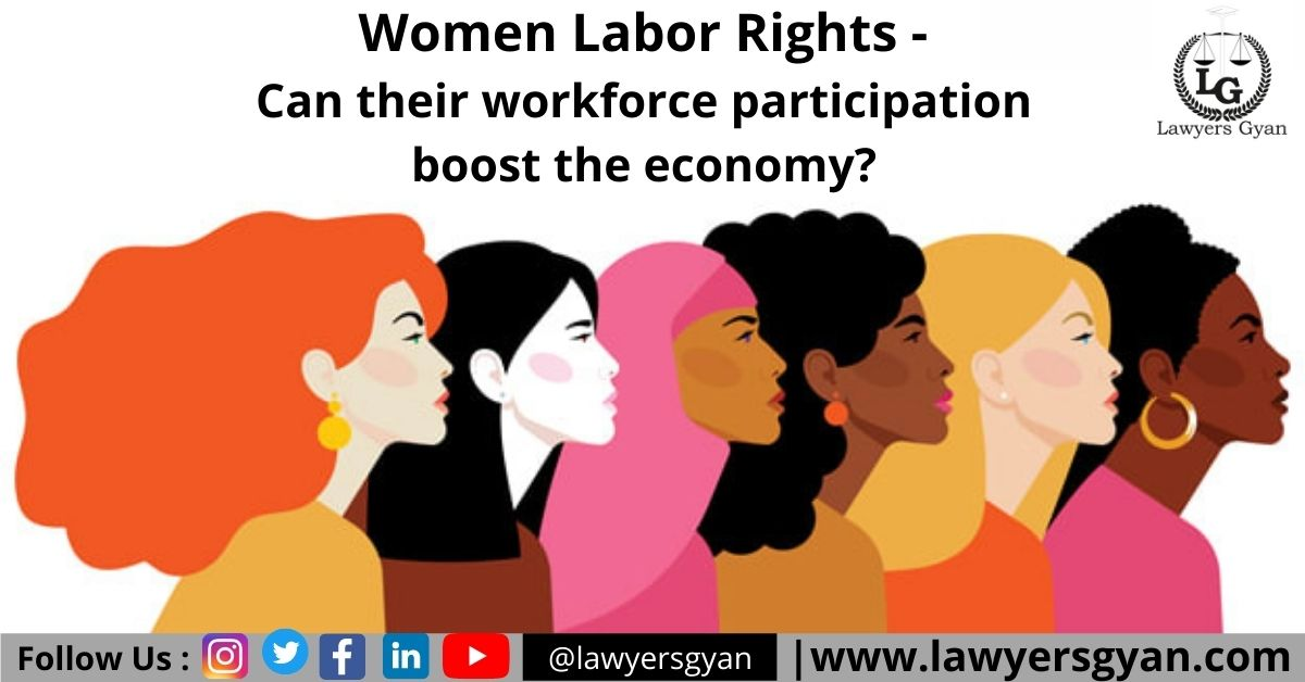 Women Labor Rights - Can their workforce participation boost the economy?