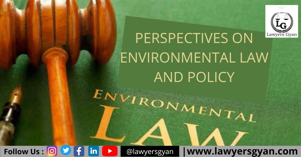 PERSPECTIVES ON ENVIRONMENTAL LAW AND POLICY