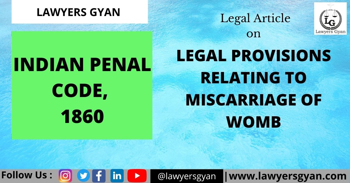 Legal Provisions Relating to Miscarriage of Womb