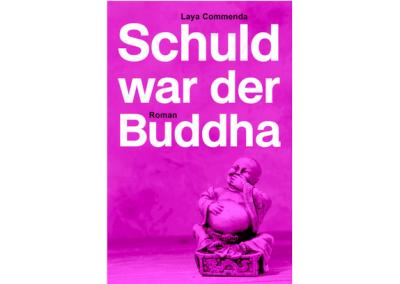 Schuld war der Buddha – Roman * € 14,90