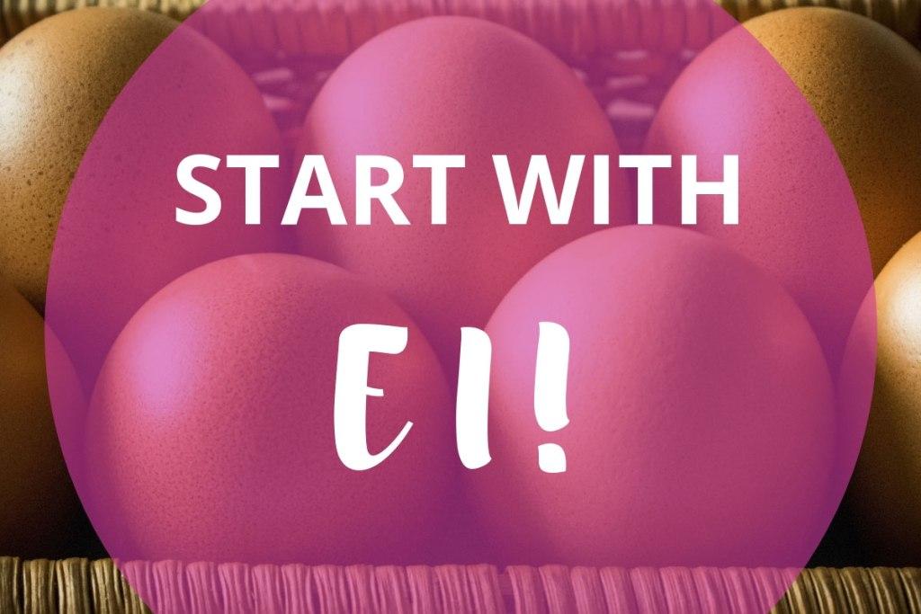 Start with EI - wie du herausfindest, was du wirklich willst