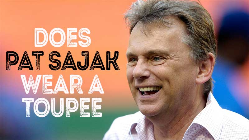 Does Pat Sajak Wear A Toupee? Here's What We Know!