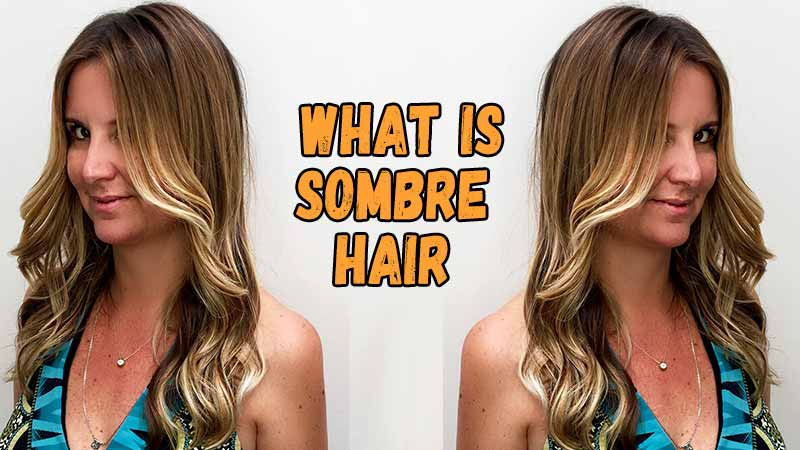 What Is Sombre Hair? How Is It Different From Ombre?