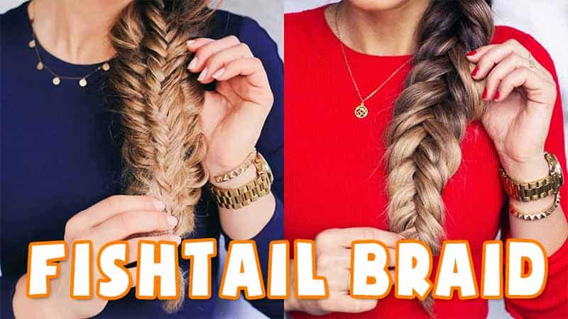 Fishtail Braid - The Right Hairstyle To Amp Up Your Hotness