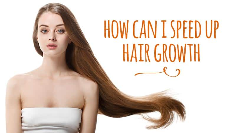 How Can I Speed Up Hair Growth?