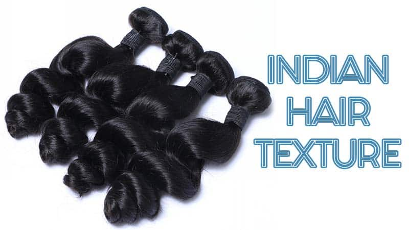 Take A Closer Look At Indian Hair Texture Once And For All