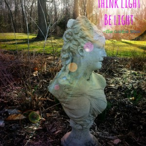 garden muse think light be light quote